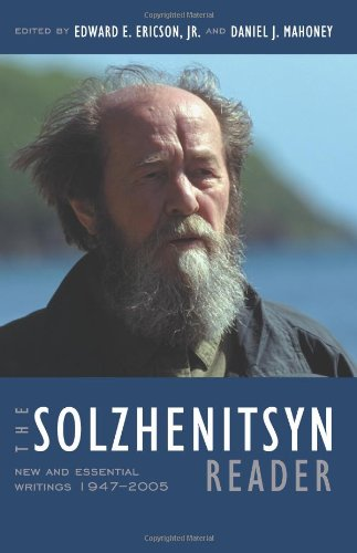 The Solzhenitsyn Reader : New and Essential