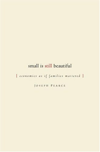 9781933859040: Small Is Still Beautiful: Economics as If Families Mattered