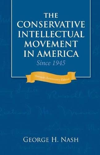 9781933859125: The Conservative Intellectual Movement in America Since 1945