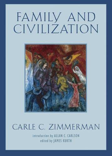 Family and Civilization: Carle C. Zimmerman