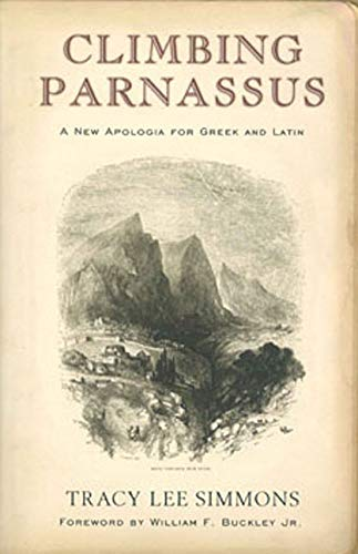 9781933859507: Climbing Parnassus: A New Apologia for Greek and Latin