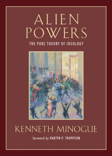 9781933859798: Alien Powers: The Pure Theory of Ideology (Background: Essential Texts for the Conservative Mind)