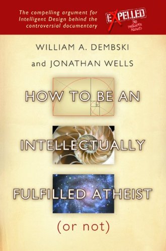 9781933859842: How to be an Intellectually Fulfilled Atheist (Or Not)