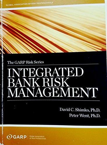 9781933861029: Integrated Bank Risk Management - The GARP Risk Series