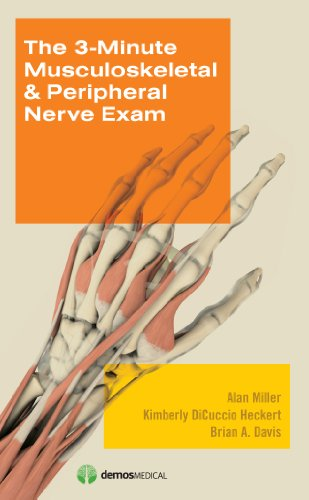 The 3-Minute Musculoskeletal & Peripheral Nerve Exam: Miller MD, Alan;