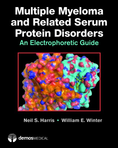 Multiple Myeloma and Related Serum Protein Disorders: An Electrophoretic Guide: Winter, William E.,...