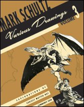 Mark Schultz: Various Drawings Volume Three, Limited Signed Edition: Mark Schultz (Author)