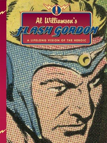 Al Williamson's Flash Gordon: A Lifelong Vision of the Heroic: Williamson, Al