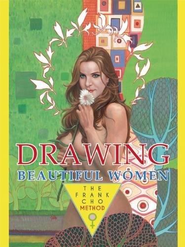 9781933865591: Drawing Beautiful Women: The Frank Cho Method