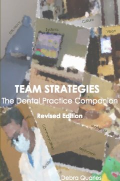 9781933868011: Team Strategies, the Dental Practice Companion