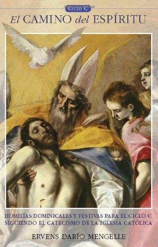 9781933871042: El Camino del Espiritu , homilias dominicales para el Ciclo C (Spanish Edition)