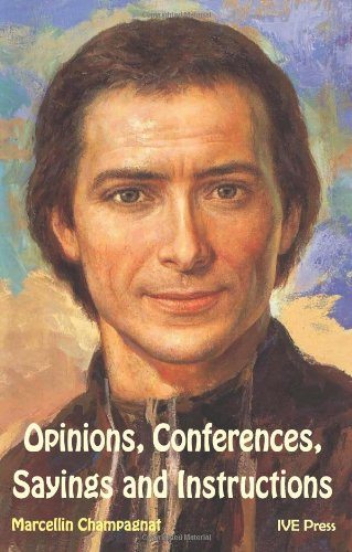 Opinions, Conferences, Sayings and Instructions: Marcellin Champagnat