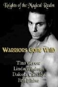 9781933874401: Warriors Gone Wild: Knights of the Magical Realm