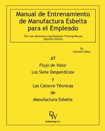 Manual de Entrenamiento de Manufactura Esbelta para el Empleado: Kenneth W. Dailey