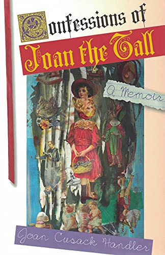Confessions of Joan the Tall: Handler, Cussak Joan