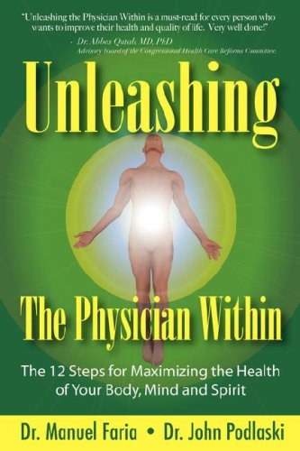 Unleashing the Physician Within: Faria, Manuel; Podlaski, John