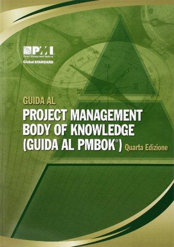 Guida Al Project Management Body of Knowledge: (Guida Al PMBOK) (Italian Edition)