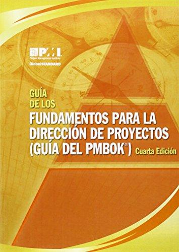 Guia de los Fundamentos Para la Direccion de Proyectos (Guia del PMBOK) = A Guide to the Project ...