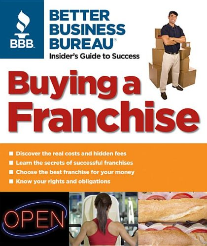 Buying a Franchise: Better Business Bureau: Insider's: Better Business Bureau