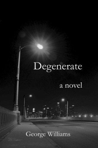 Degenerate: George Williams
