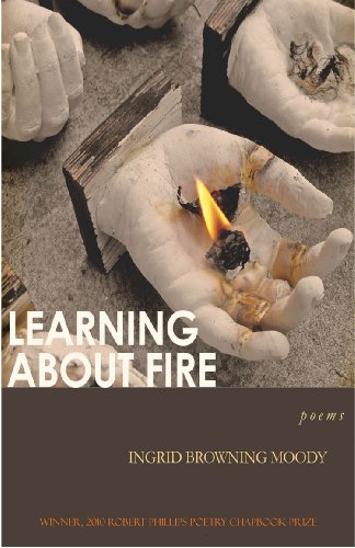 Learning about Fire: Ingrid Browning Moody