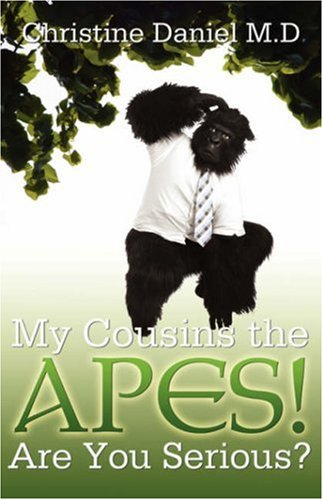 My Cousins the Apes!: M.D. Christine Daniels