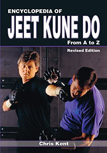 Encyclopedia of Jeet Kune Do: From A to Z: Chris Kent