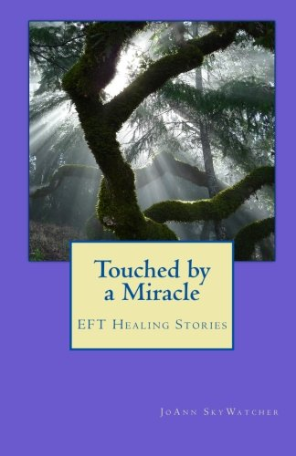 9781933906430: Touched by a Miracle: EFT Healing Stories: 1