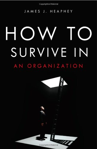 9781933909196: How To Survive In An Organization