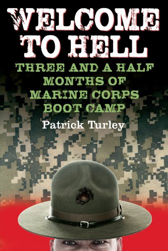 9781933909219: Welcome to Hell: Three and a Half Months of Marine Corps Boot Camp
