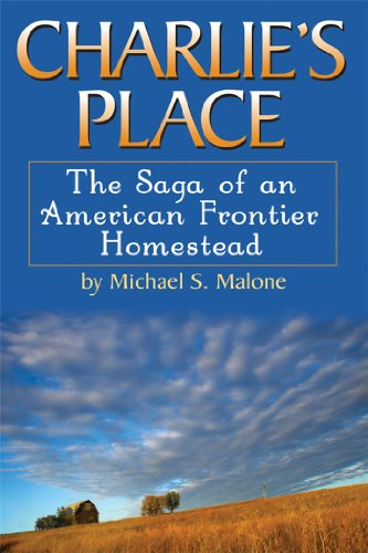 9781933909400: Charlie's Place: The Saga of an American Frontier Homestead