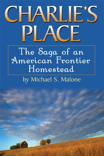 9781933909462: Charlie's Place: The Saga of an American Frontier Homestead