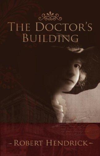 The Doctor's Building: Hendrick, Robert