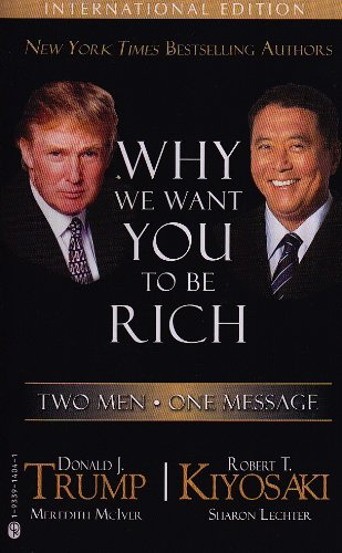 9781933914046: Why We Want You to Be Rich: Two Men - One Message [Paperback] by Donald Trump