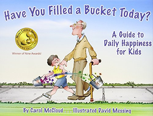 9781933916163: Have You Filled a Bucket Today? A Guide to Daily Happiness for Kids