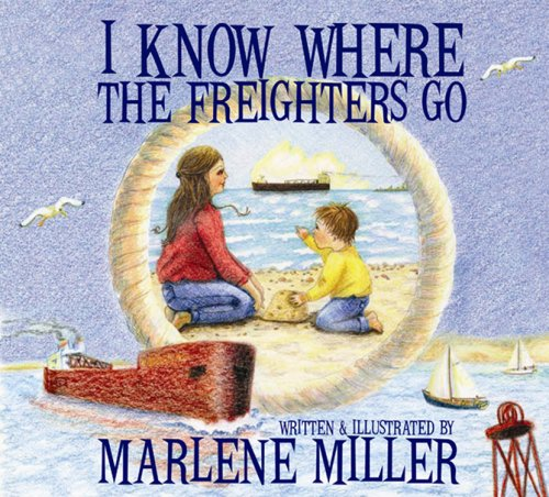 I Know Where the Freighters Go: Marlene Miller