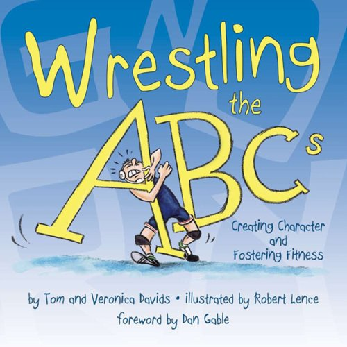 9781933916347: Wrestling the Abcs: Creating Character and Fostering Fitness