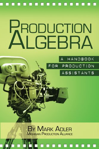 9781933916408: Production Algebra: A Training Manual for Production Assistants