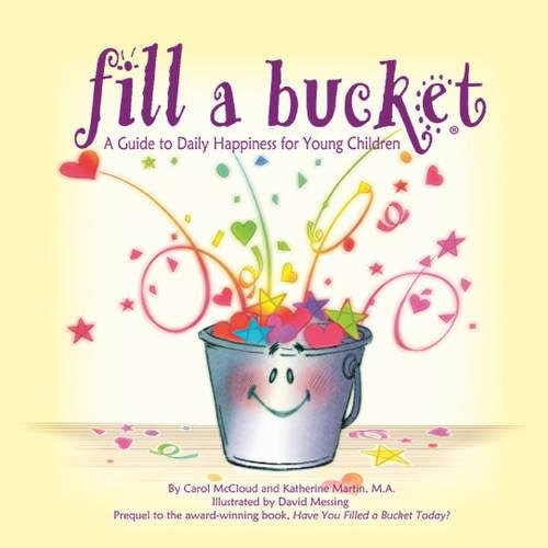 9781933916439: Fill a Bucket: A Guide to Daily Happiness for Young Children