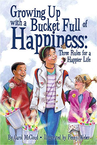 Growing Up with a Bucket Full of Happiness Format: Paperback: McCloud, Carol