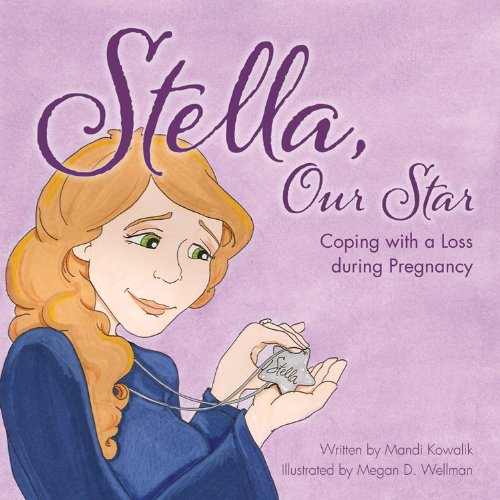 9781933916934: Stella, Our Star: Coping with a Loss during Pregnancy