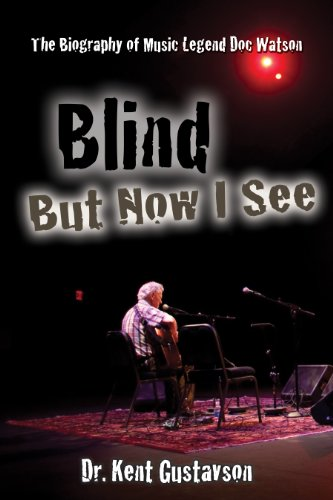 9781933918433: Blind But Now I See: The Biography of Music Legend Doc Watson (Rock Pop Music)