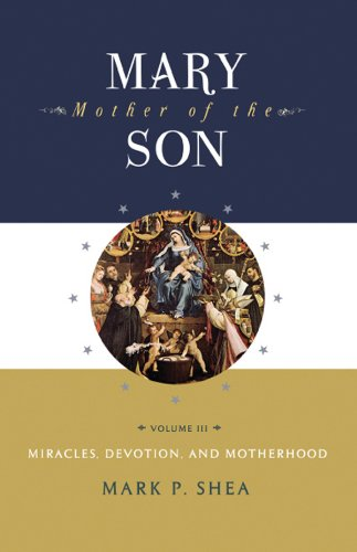 Mary Mother of the Son Vol. III: Mark Shea