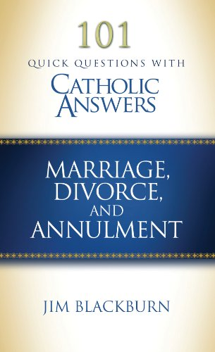 9781933919423: 101 Quick Questions With Catholic Answers: Marriage, Divorce, and Annulment