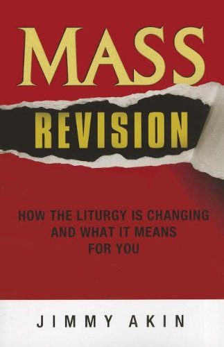 Mass Revision: How the Liturgy Is Changing: Jimmy Akin