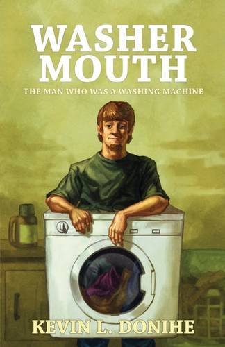 9781933929835: Washer Mouth: The Man Who Was a Washing Machine