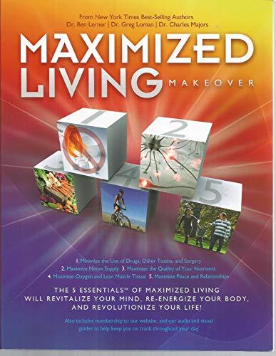 Maximized Living Makeover: The 5 Essentials of: Dr. Ben Lerner