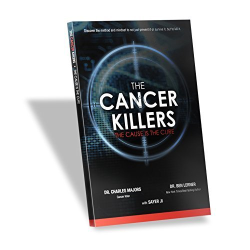 The Cancer Killers (The Cause is the cure): Dr. Charles Majors; Dr. Ben Lerner; Sayer Ji