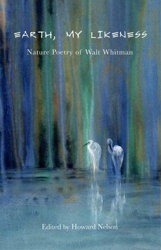 9781933937021: Earth, My Likeness: Nature Poetry of Walt Whitman