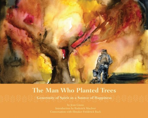 9781933937441: The Man Who Planted Trees: Generosity of Spirit as a Source of Happiness
